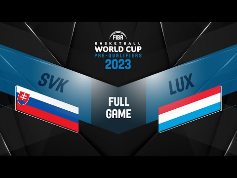 Slovakia v Luxembourg - Full Game - FIBA Basketball World Cup 2023 European Pre-Qualifiers