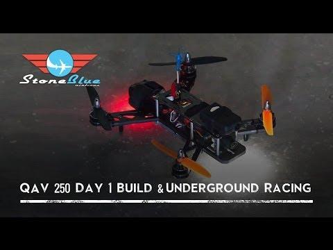 QAV 250 Day 1 Build & Underground Racing