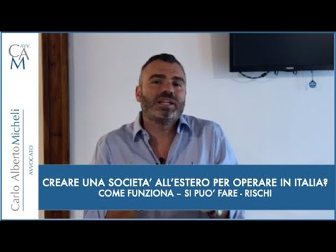 Creare una societa' all'estero per operare in Italia - come