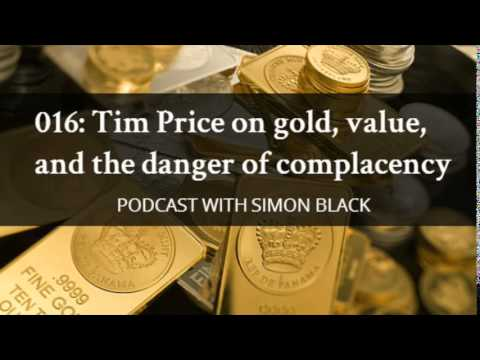 016: Tim Price on gold, value, and the danger of complacency [PODCAST]