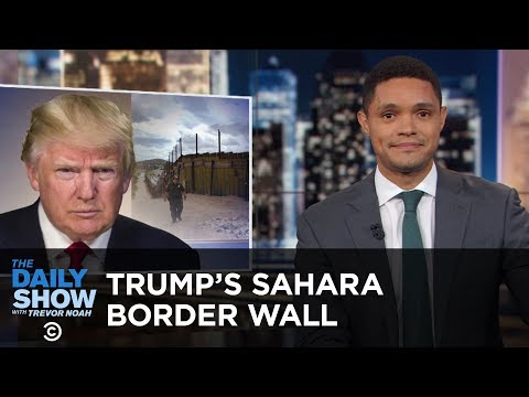 Trump's Sahara Desert Border Wall & Marijuana for Maine Lobsters | The Daily Show thumbnail