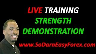 LIVE Training Strength Demonstration - So Darn Easy Forex