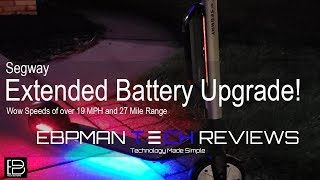 Wow! 19+ MPH & 27 Miles! Segway Ninebot ES2 & ES1 Extended Battery Install & Review