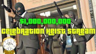 GTA Online $1,000,000,000 Celebration Stream! Double Money Heist Stream