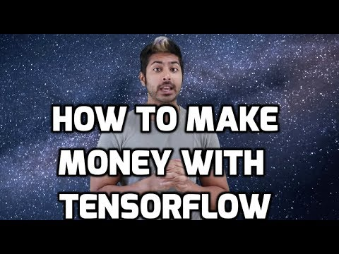 How to Make Money with Tensorflow