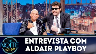 Entrevista com Aldair Playboy | The noite (14/11/18)