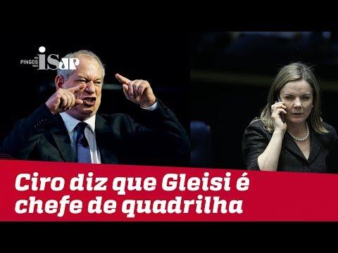 Ciro Gomes diz que Gleisi é chefe de quadrilha