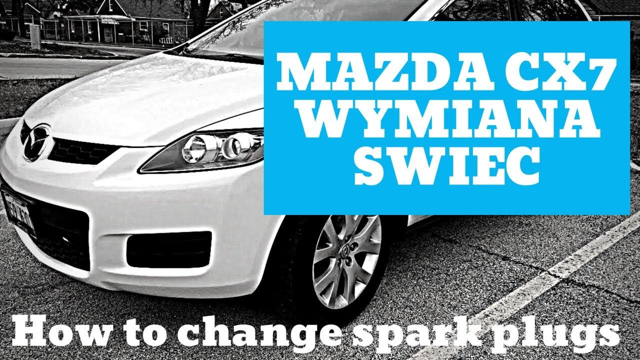 Mazda Cx7 How To Change Spark Plugs Jak Zmienic Swiece W Mazdzie