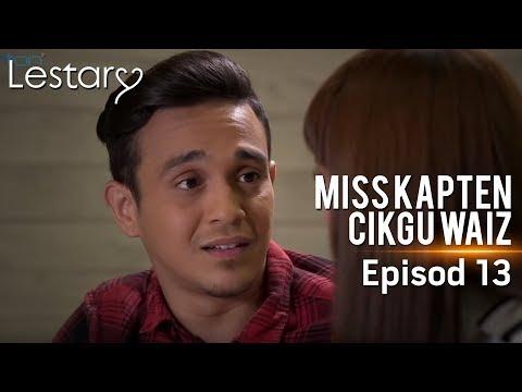 Lestary   Miss Kapten Cikgu Waiz   Episod 13