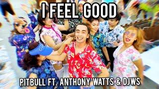 I FEEL GOOD - Pitbull Ft. Anthony Watts & DJWS   DWJ  JAY CHOREOGRAPHY