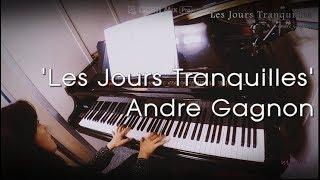 조용한 나날들-앙드레 가뇽/ Les Jours Tranquilles - Andre Gagnon (피아노 연주:행복한 예술가)