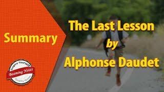 The Last Lesson Summary by Alphonse Daudet