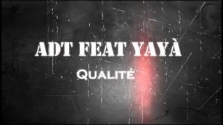 ADT Feat Yayà - Qualité