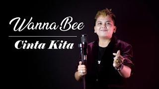 Wanna Annisyah Purba (Wanna Bee) - CINTA KITA || Official Music Video