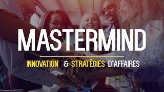 Le Mastermind d'innovation et de stratégies d'affaires