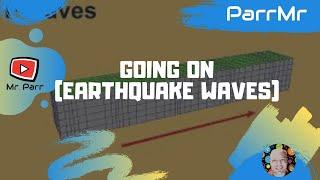 Going On (Earthquake Waves)