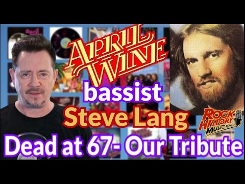 Former April Wine Bassist Steve Lang Dead at 67: Our Tribute Video