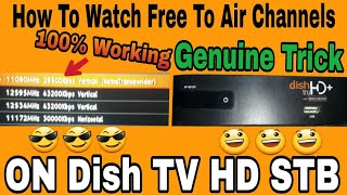 New Trick | How to Watch Free To Air Channels On Dish TV HD STB | 100% Working | By Pure Tech