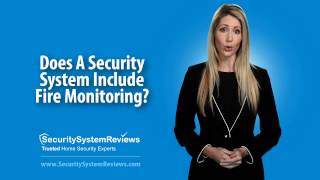 Does A Home Security System Include Fire Monitoring?