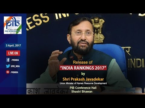 "Union Minister Prakash Javadekar releases ""INDIA RANKINGS 2017"""
