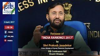 "Union Minister Prakash Javadekar releases ""INDIA RANKINGS 2017"" thumbnail"
