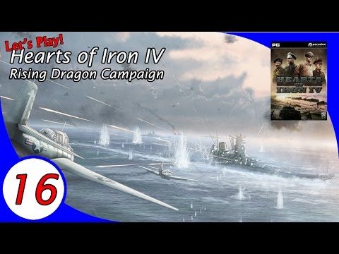 The Rising Dragon Campaign, a Let's Play Hearts of Iron IV - Ep 16