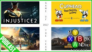 Game Of The Year (2017)  - My Xbox And ME (Podcast) Episode 113
