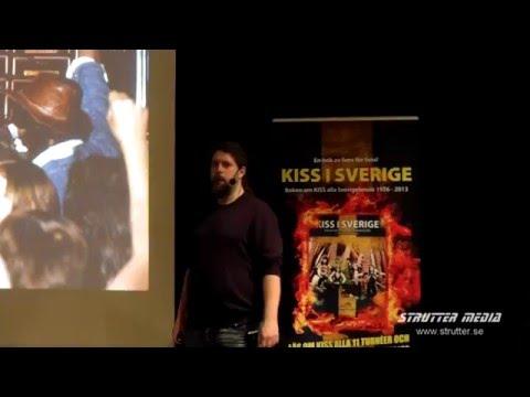 KISS i Sverige - 1976-2013 - Föreläsning av Alex Bergdahl