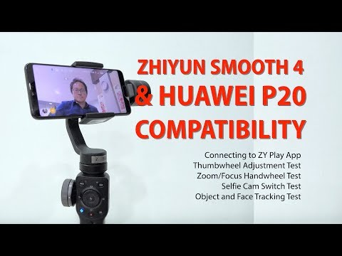 Zhiyun Smooth 4 Review Part 4 - Huawei P20 Compatibility Test