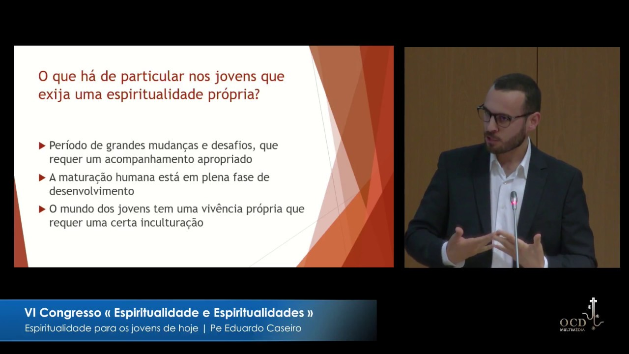Espiritualidade para os jovens de hoje Conferencista: Pe Eduardo Caseiro