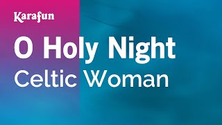 Karaoke O Holy Night - Celtic Woman *