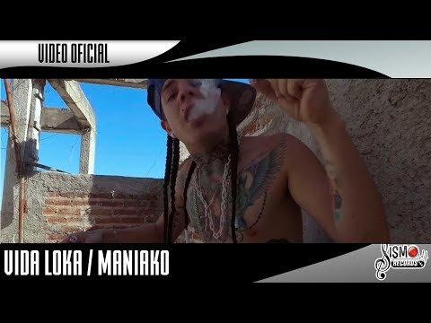 VIDA LOKA // MANIAKO BAÑUELOS // VIDEO OFICIAL