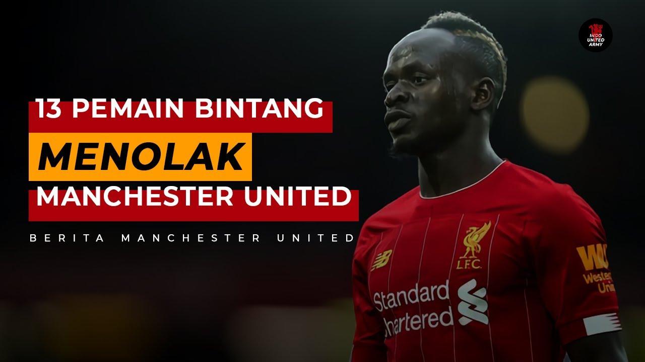13 Pemain Bintang MENOLAK Manchester United