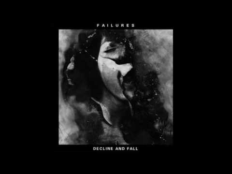 Failures – Decline And Fall [FULL ALBUM]