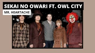 SEKAI NO OWARI - Mr. Heartache Feat. Owl City