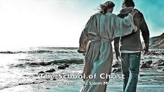 The School of Christ by Andy Weaver