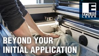 Getting the Most from Your Laser Beyond Your Initial Application