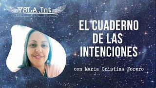 EL CUADERNO DE INTENCIONES con Maria Cristina Forero