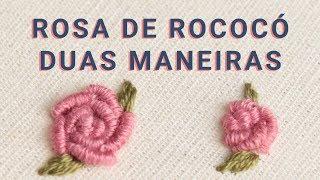 Tutorial – Como bordar rosa de rococó