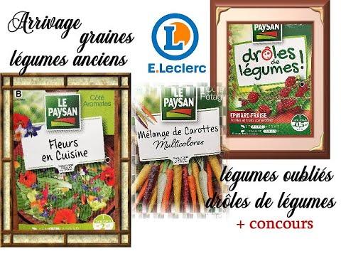 arrivage leclerc 2020 special jardinage graines legumes anciens originaux fleurs manger concours