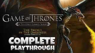 Telltale's Game Of Thrones – Episode 3: The Sword In The Darkness [FULL PLAYTHROUGH]