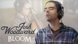 "Josh Woodward: ""Bloom"" (Official Video)"