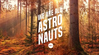 We Are All Astronauts - Once (Original Version)