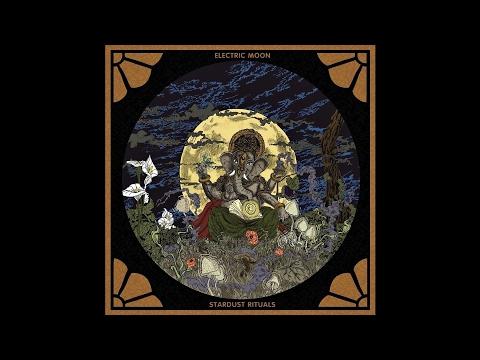 "ELECTRIC MOON ""Stardust Rituals"" (New Full Album) 2017"