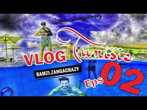 Vlog (2) Tunisie Samir&Ramzi Zanga Crazy Officiel  الحلقة التانية لي زنقة كرايزي في تونس