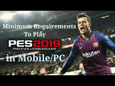 Minimum Requirements to Play PES 2019 in Mobile or PC