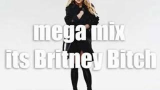 Its Britney Bitch - Mega mix (E-THUNDER DJ)