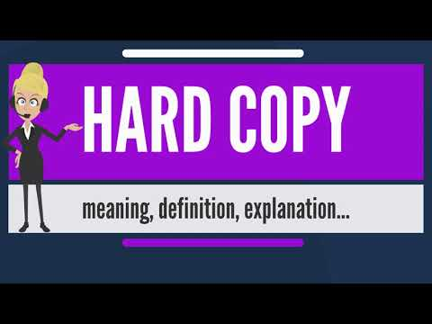 What is HARD COPY? What does HARD COPY mean? HARD COPY meaning, definition & explanation