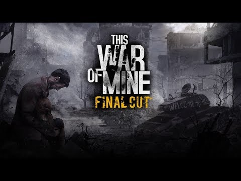 This War Of Mine Final Cut - Warzone Survival Crafting Sim