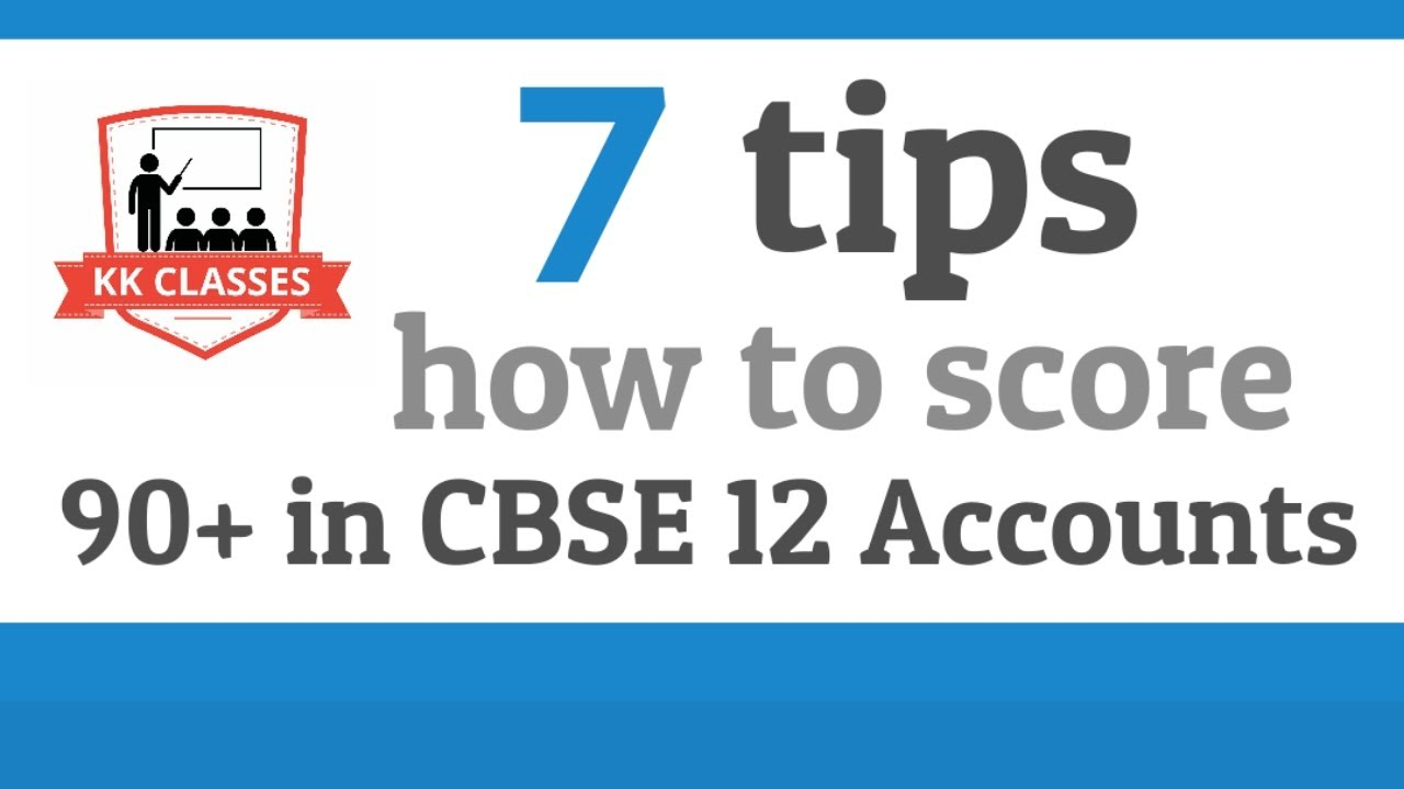 Strategy to score 90+ in CBSE 12 Accounts